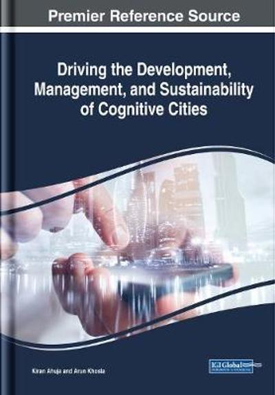 Driving the Development, Management, and Sustainability of Cognitive Cities - Kiran Ahuja