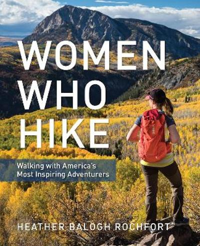 Women Who Hike - Heather Balogh Rochfort