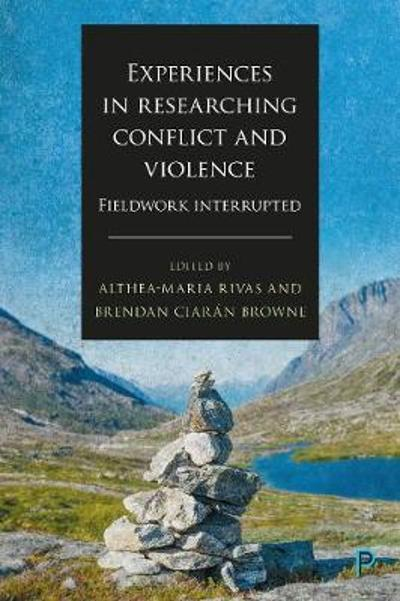 Experiences in Researching Conflict and Violence - Althea-Maria Rivas