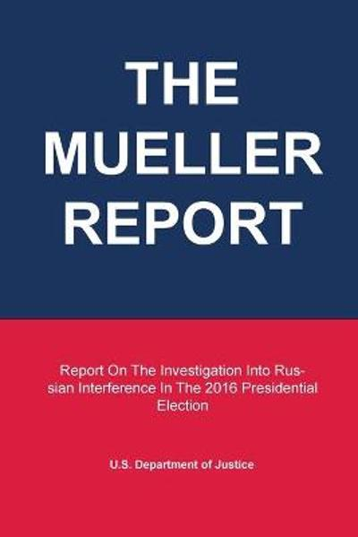 The Mueller Report - U S Department of Justice