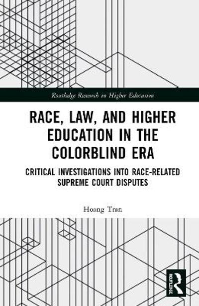 Race, Law, and Higher Education in the Colorblind Era - Hoang Vu Tran