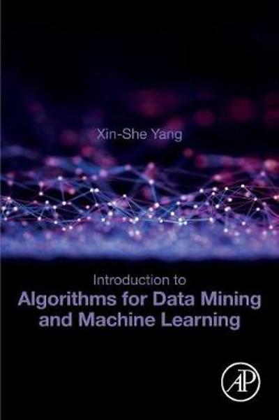 Introduction to Algorithms for Data Mining and Machine Learning - Xin-She Yang