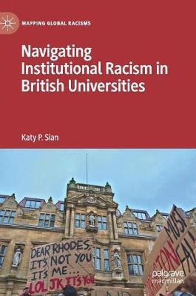 Navigating Institutional Racism in British Universities - Katy P. Sian