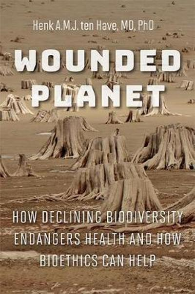 Wounded Planet - Henk A.M.J. ten Have