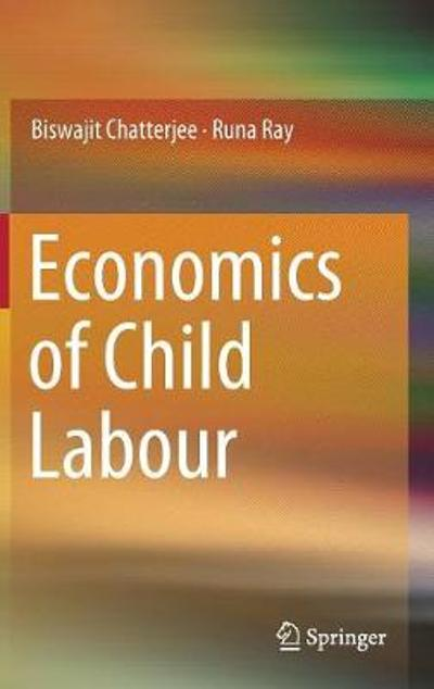 Economics of Child Labour - Biswajit Chatterjee