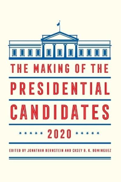 The Making of the Presidential Candidates 2020 - Jonathan Bernstein