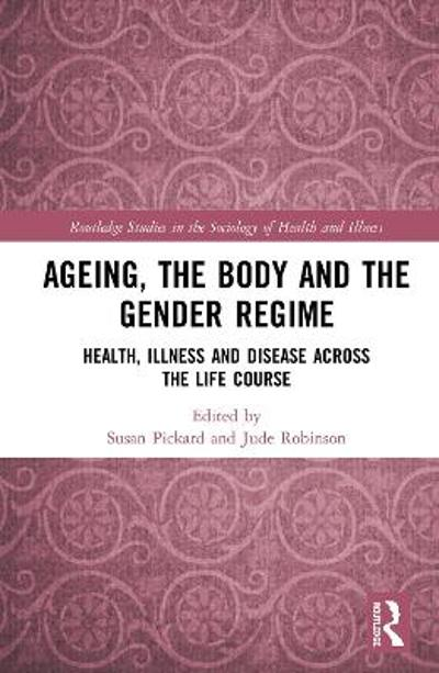 Ageing, the Body and the Gender Regime - Susan Pickard