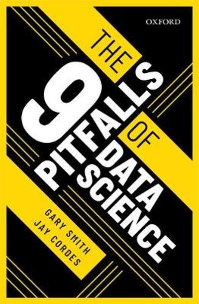 The 9 Pitfalls of Data Science - Gary Smith