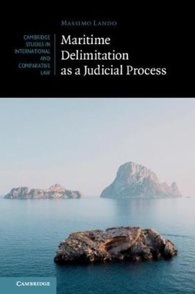 Maritime Delimitation as a Judicial Process - Massimo Lando