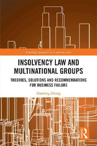 Insolvency Law and Multinational Groups - Daoning Zhang