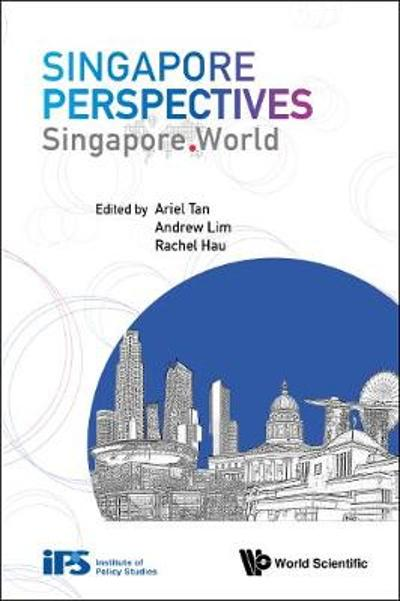 Singapore Perspectives: Singapore. World - Ariel Tan