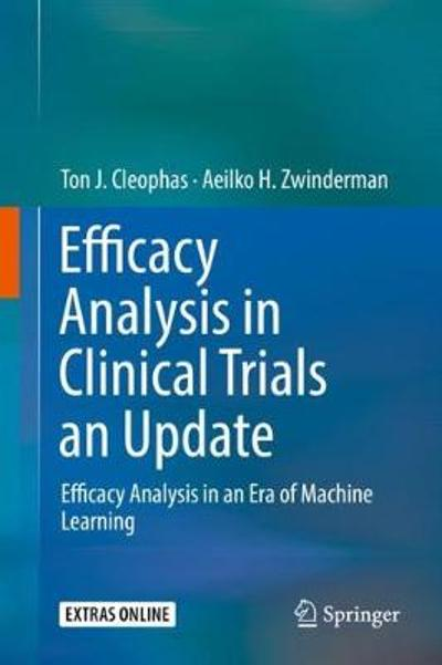 Efficacy Analysis in Clinical Trials an Update - Ton J. Cleophas