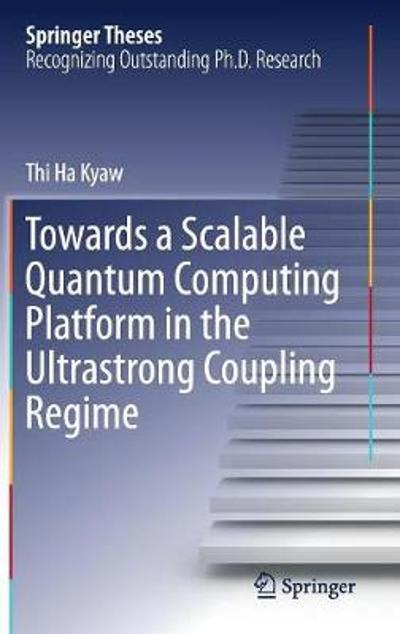 Towards a Scalable Quantum Computing Platform in the Ultrastrong Coupling Regime - Thi Ha Kyaw
