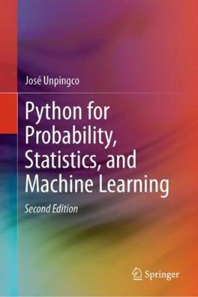 Python for Probability, Statistics, and Machine Learning - Jose Unpingco