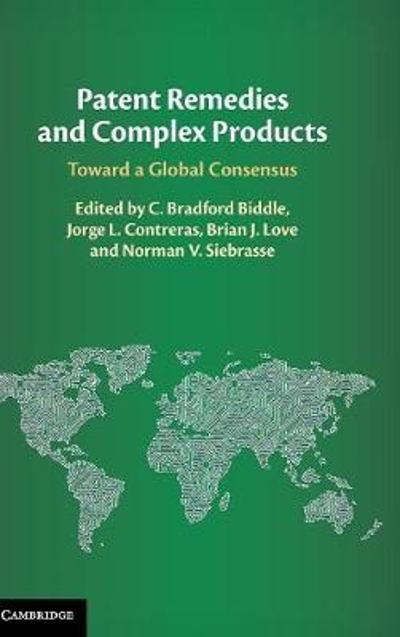 Patent Remedies and Complex Products - C. Bradford Biddle