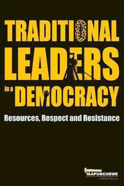 Traditional leaders in a democracy - The Mapungubwe Institute for Strategic Reflection