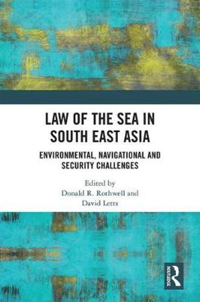 Law of the Sea in South East Asia - Donald R Rothwell