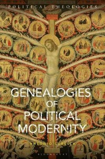 Genealogies of Political Modernity - Antonio Cerella