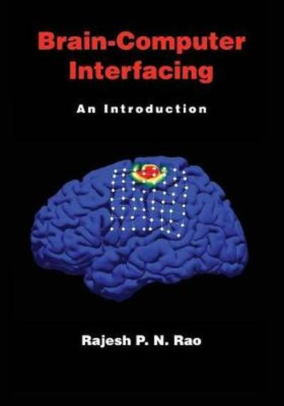 Brain-Computer Interfacing - Rajesh P. N. Rao
