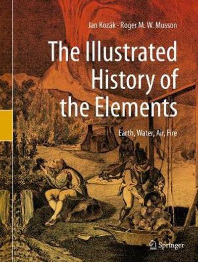 The Illustrated History of the Elements - Jan Kozak