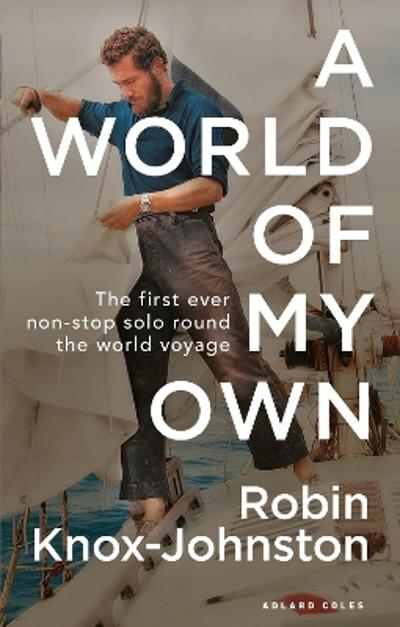 A World of My Own - Robin Knox-Johnston