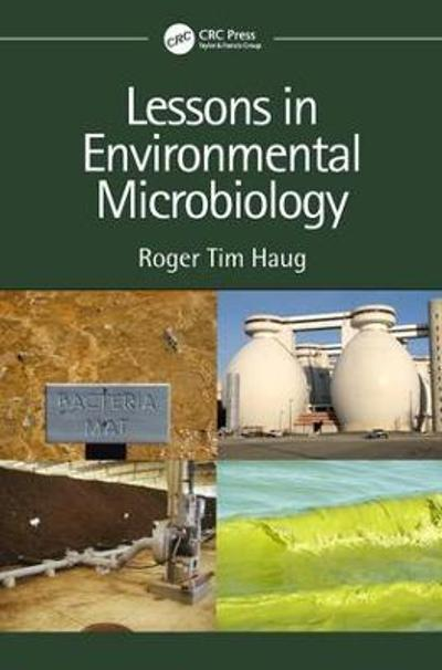 Lessons in Environmental Microbiology - Roger Tim Haug
