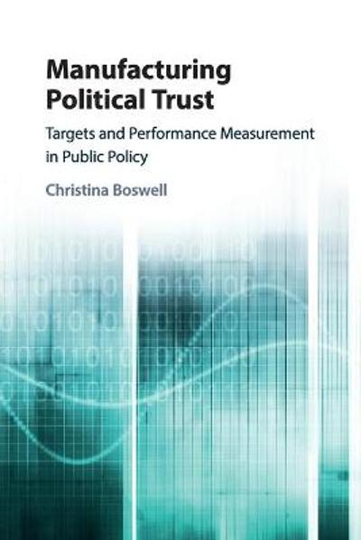 Manufacturing Political Trust - Christina Boswell