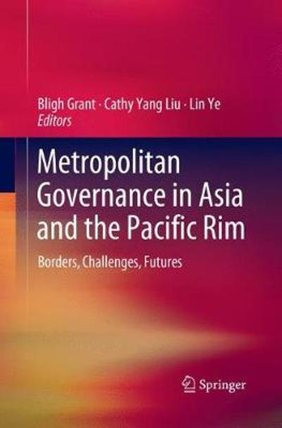 Metropolitan Governance in Asia and the Pacific Rim - Bligh Grant