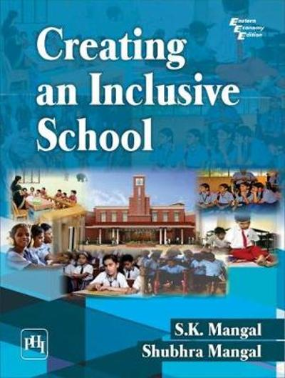Creating an Inclusive School - S.K. Mangal