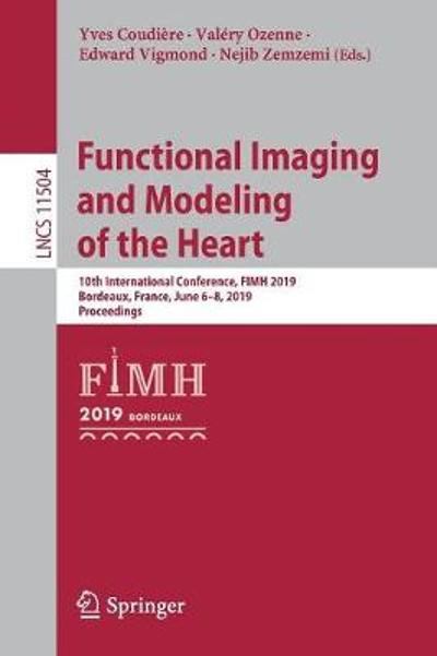 Functional Imaging and Modeling of the Heart - Yves Coudiere