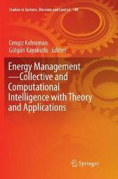 Energy Management-Collective and Computational Intelligence with Theory and Applications - Cengiz Kahraman Gulgun Kayakutlu