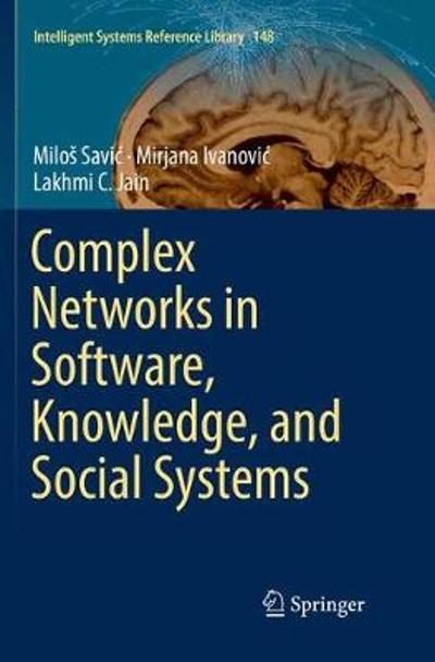 Complex Networks in Software, Knowledge, and Social Systems - Milos Savic