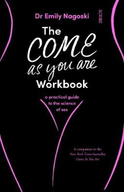 The Come As You Are Workbook - Dr Emily Nagoski