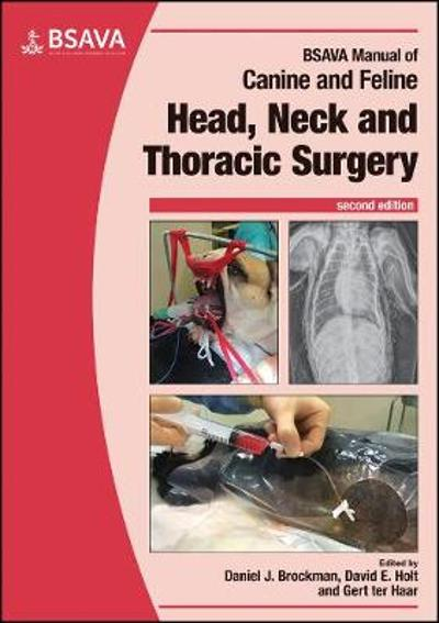 BSAVA Manual of Canine and Feline Head, Neck and Thoracic Surgery - Daniel J. Brockman