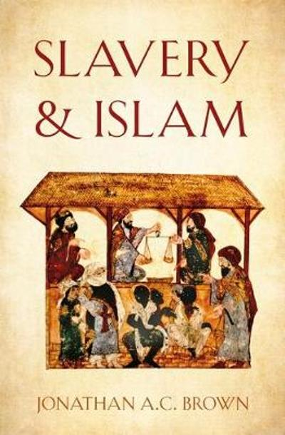 Slavery and Islam - Jonathan A.C. Brown