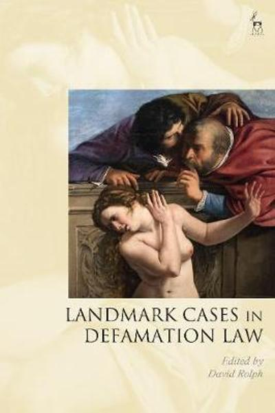 Landmark Cases in Defamation Law - David Rolph
