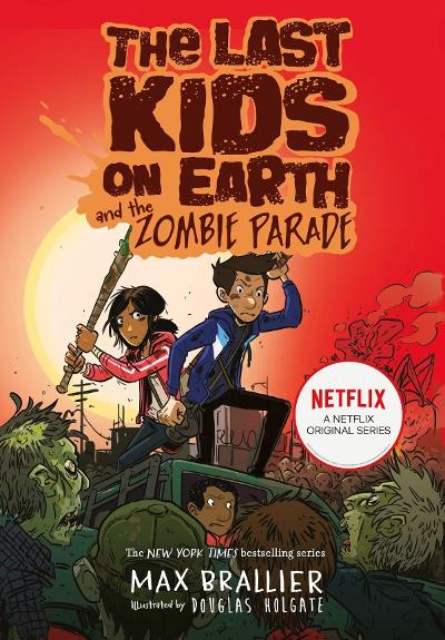 The Last Kids on Earth and the Zombie Parade - Max Brallier