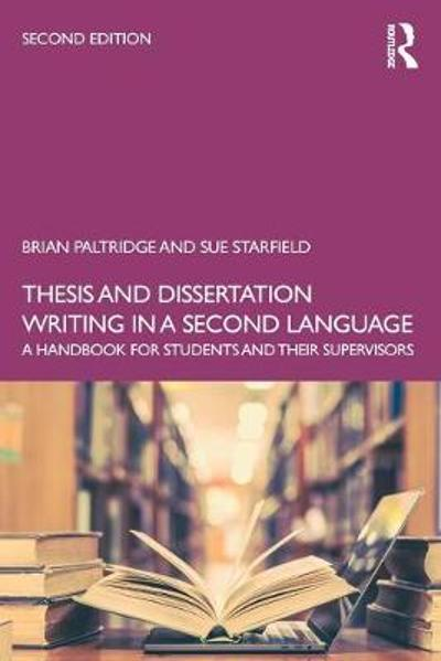 Thesis and Dissertation Writing in a Second Language - Brian Paltridge