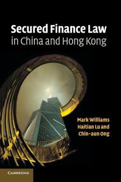 Secured Finance Law in China and Hong Kong - Mark Williams