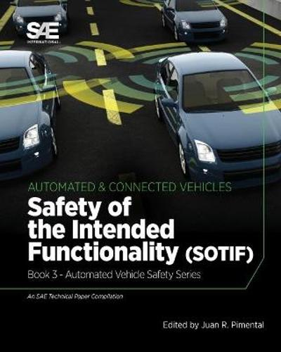 Safety of the Intended Functionality: Book 3 - Automated Vehicle Safety - Juan R. Pimentel