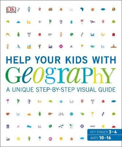 Help Your Kids with Geography, Ages 10-16 (Key Stages 3-4) - DK