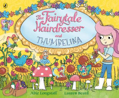 The Fairytale Hairdresser and Thumbelina - Abie Longstaff