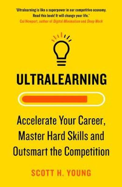 Ultralearning - Scott H. Young