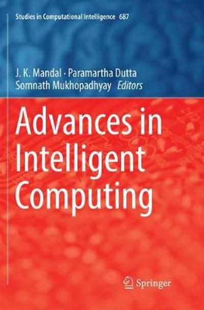 Advances in Intelligent Computing - J. K. Mandal