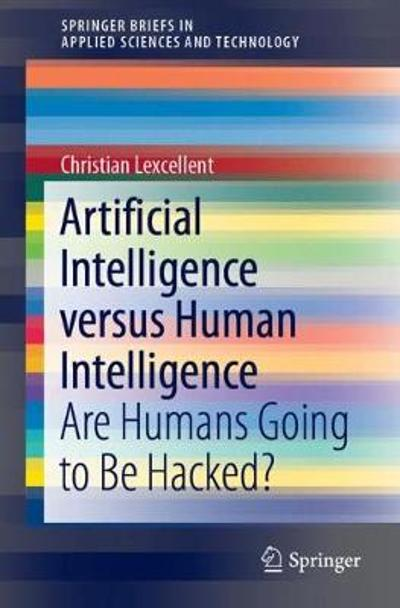 Artificial Intelligence versus Human Intelligence - Christian Lexcellent