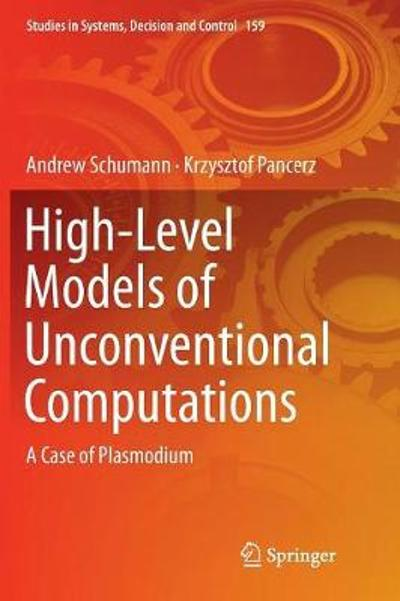 High-Level Models of Unconventional Computations - Andrew Schumann