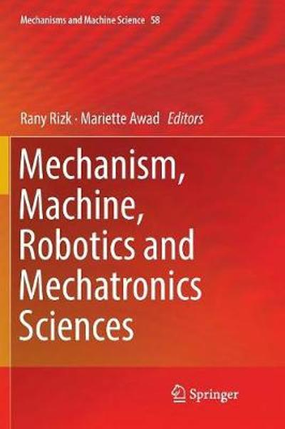 Mechanism, Machine, Robotics and Mechatronics Sciences - Rany Rizk