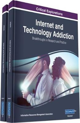 Internet and Technology Addiction - Information Resources Management Association