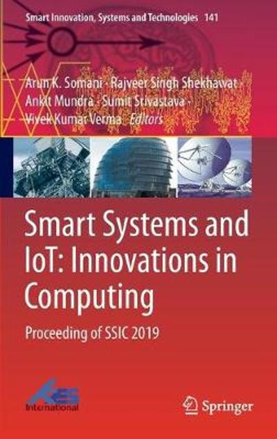 Smart Systems and IoT: Innovations in Computing - Arun K. Somani