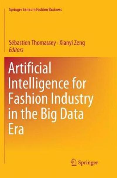 Artificial Intelligence for Fashion Industry in the Big Data Era - Sebastien Thomassey